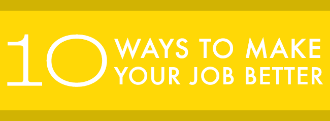 10-ways-to-make-your-job-better