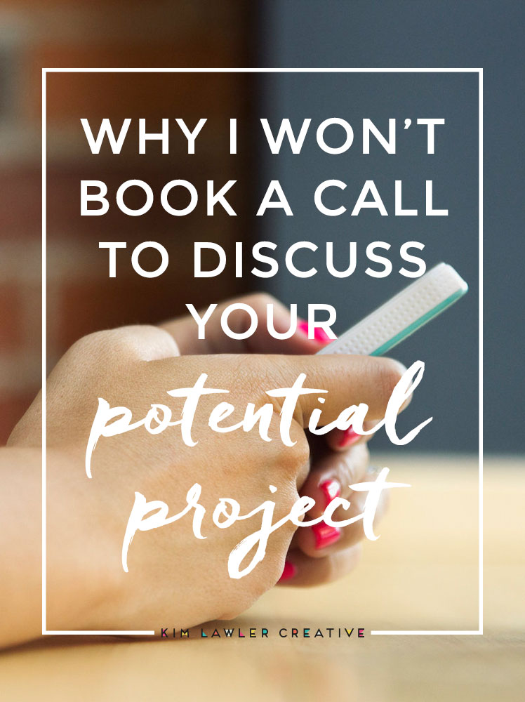 why-i-wont-book-a-call-to-discuss-your-project
