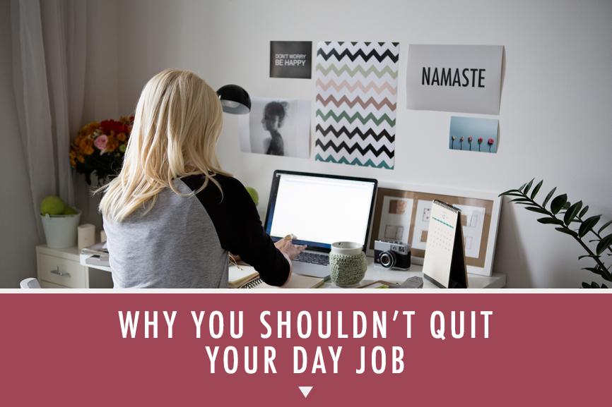shouldnt-quit-day-job